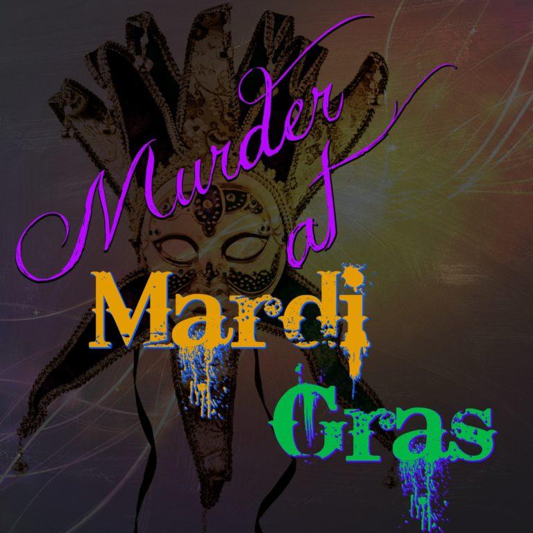 Mardi Gras Murder Mystery: February 24