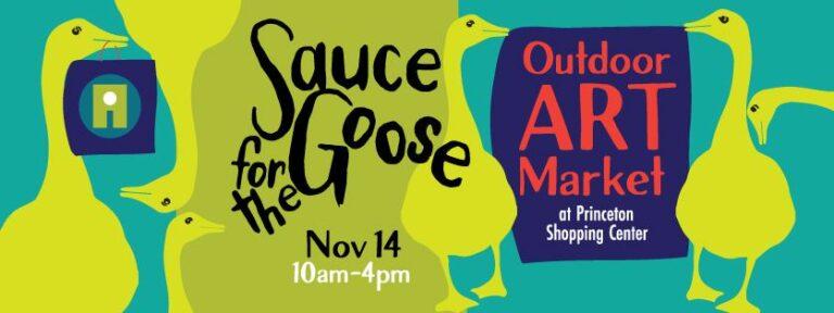 Sauce For the Goose Outdoor Art Market: November 14